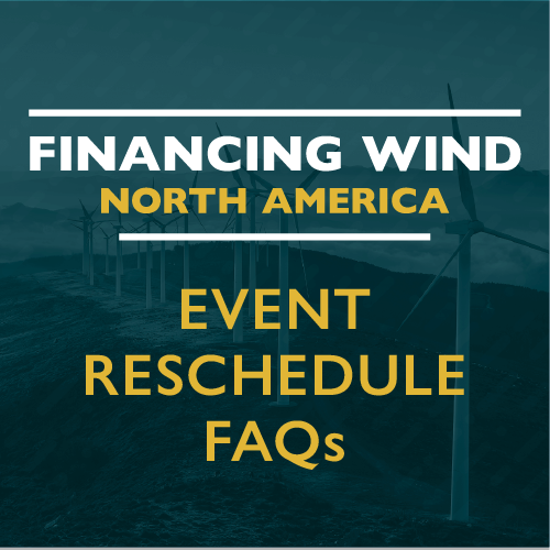 Financing Wind North America 2020 Event Reschedule FAQs